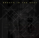 BREATH IN THE BEAT/HaKU