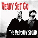 Ready Set Go/The Mercury Sound