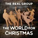 ザ・ワールド・フォー・クリスマス/ザ・リアル・グループ