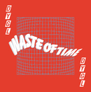 Waste of Time/DYGL