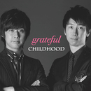 grateful/CHILDHOOD