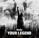 YOUR LEGEND ~燃ゆる命~/Mayday