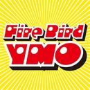 Fire Bird/YELLOW MAGIC ORCHESTRA