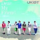 Dear My Friend/U-KISS
