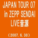 JAPAN TOUR 07 in ZEPP SENDAI(2007.6.30)(TIME)/MONKEY MAJIK