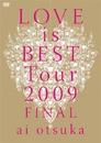 大塚 愛 LOVE is BEST Tour 2009 FINAL/大塚 愛
