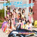 MAX!乙女心/Happy GO Lucky!~ハピ☆ラキでゴー!~/SUPER☆GiRLS