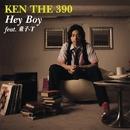 Hey Boy feat. 童子-T/KEN THE 390