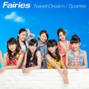 Tweet Dream / Sparkle/フェアリーズ