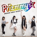 BRAND NEW WORLD!!/Prizmmy☆