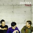 Touch/2BACKKA