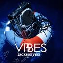 VIBES/Jackson vibe