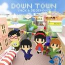 DOWN TOWN/YMCK & DE DE MOUSE