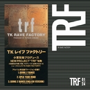TK RAVE FACTORY/TRF