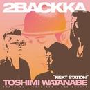 NEXT STATION/2BACKKA + TOSHIMI WATANABE [TOKYO No.1 SOUL SET / THE ZOOT16]
