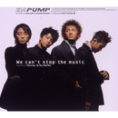 We can't stop the music/DA PUMP