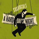 A HARD DAY'S NIGHT/SUGARCULT
