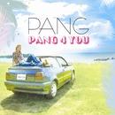PANG 4 YOU/PANG