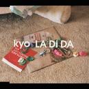 LA Di DA/kyo