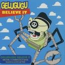 Believe It/GELUGUGU