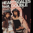 Should Have What!?/Heartsdales feat. DOUBLE
