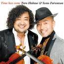 Time has come/葉加瀬太郎&古澤巌