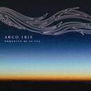 ARCO IRIS/Orquesta de La Luz