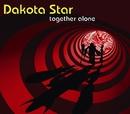 together alone/Dakota Star
