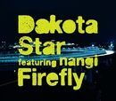 Firefly/Dakota Star featuring nangi