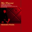 My Flavor -Dinner for the soul-/和田昌哉