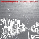 Lovers Memory/Remark Spirits