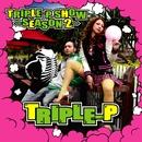 TRIPLE-P SHOW~SEASON2~/TRIPLE-P