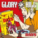 DAYS/GLORY HILL