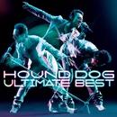 HOUND DOG ULTIMATE BEST/大友康平