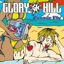 Cosmic Fly/GLORY HILL