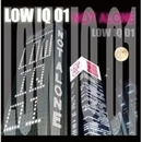 NOT ALONE/LOW IQ 01