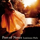 Luminous Halo ~燦然と輝く光彩~/Port of Notes