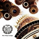 Neo Tokyo Lounge/ZAN