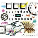 everyday is a symphony/口□□(クチロロ)