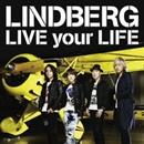 LIVE your LIFE/LINDBERG