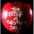 THE BIBLE 4 SURVIVAL/DELI