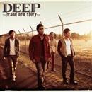 DEEP ~brand new story~/DEEP