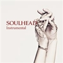 SOULHEAD(Instrumental)/SOULHEAD