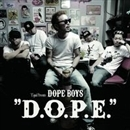 D.O.P.E./Equal Presents DOPE BOYS