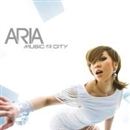 MUSIC AND THE CITY/ARIA