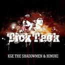 Tick Tack/KGE the shadowmen & HIMUKI