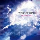 CYCLE OF BIRTH/DR. ECHO-LOGIC
