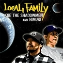 Local Family/KGE the shadowmen & HIMUKI