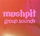 group sounds/mushpit