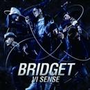 VI SENSE/BRIDGET